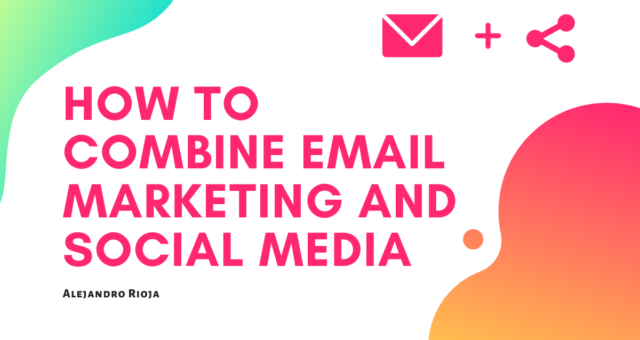 How to Combine Email Marketing and Social media (1)