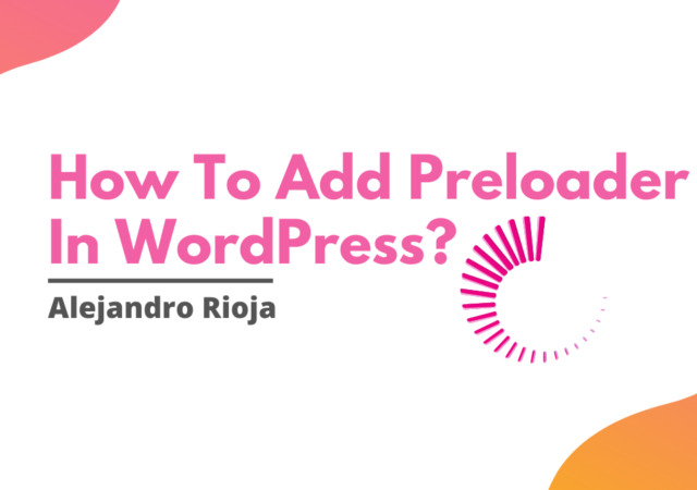 How To Add Preloader In WordPress A Step By Step Guide